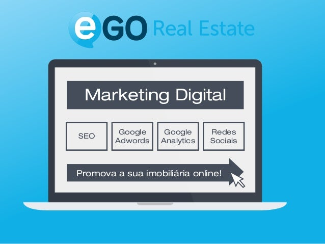 SEO Google Adwords Google Analytics Redes Sociais Promova a sua imobiliária online! Marketing Digital