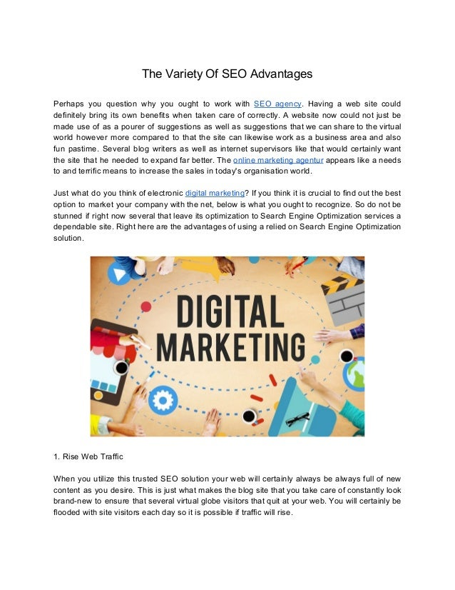 The Variety Of SEO Advantages Perhaps you question why you ought to work with SEO agency. Having a web site could defini...