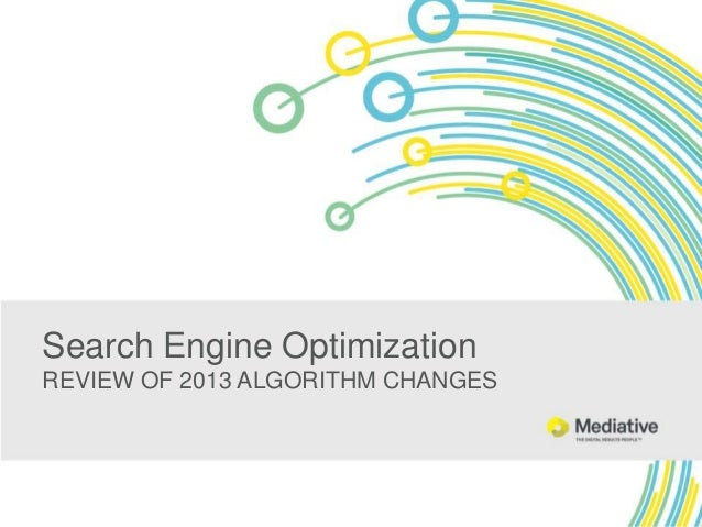 Search Engine Optimization REVIEW OF 2013 ALGORITHM CHANGES