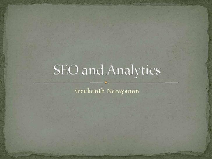Sreekanth Narayanan<br />SEO and Analytics<br />