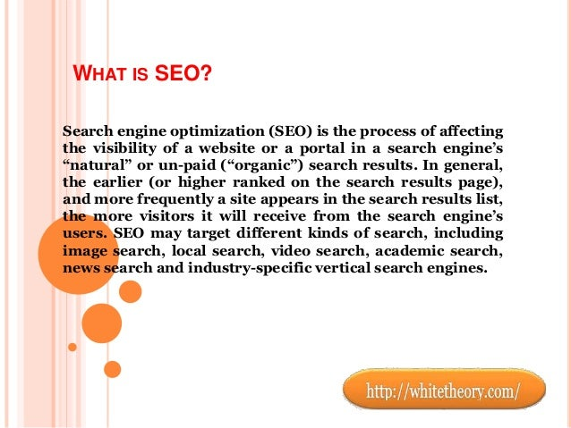 WHAT IS SEO? Search engine optimization (SEO) is the process of affecting the visibility of a website or a portal in a sea...
