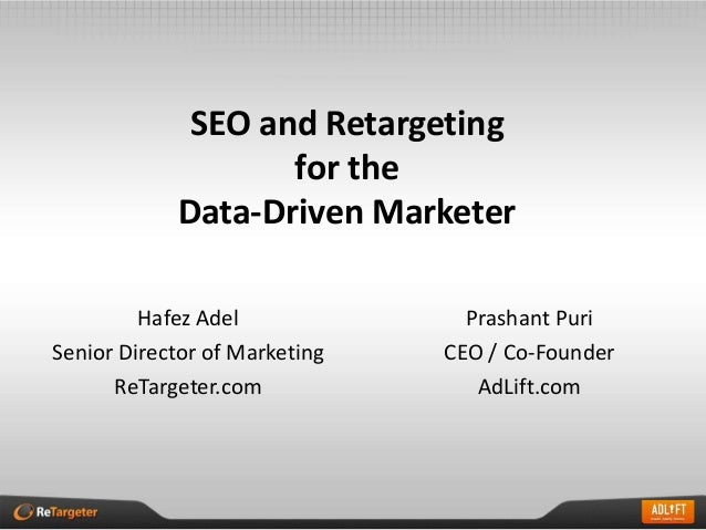 SEO and Retargeting                   for the            Data-Driven Marketer         Hafez Adel              Prashant Pur...
