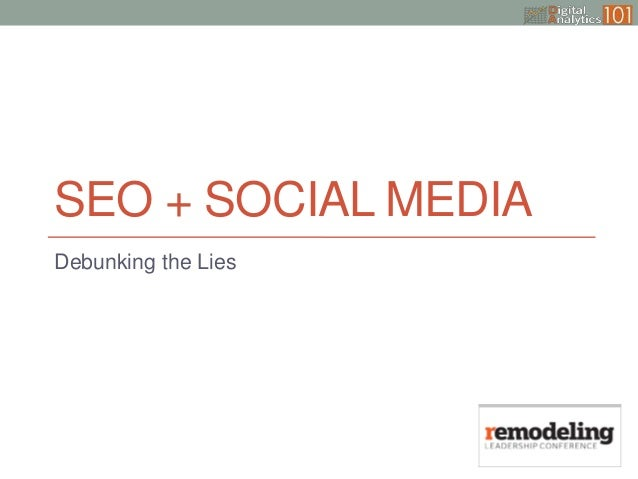 SEO + SOCIAL MEDIADebunking the Lies