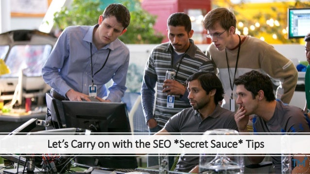 Let's Carry on with the SEO *Secret Sauce* Tips