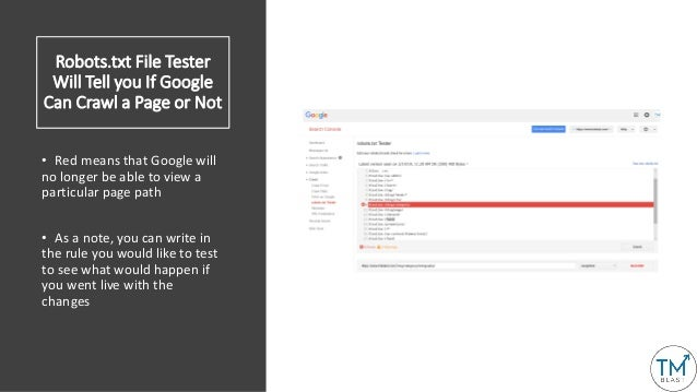 Robots.txt File Tester Will Tell you If Google Can Crawl a Page or Not • Red means that Google will no longer be able to v...