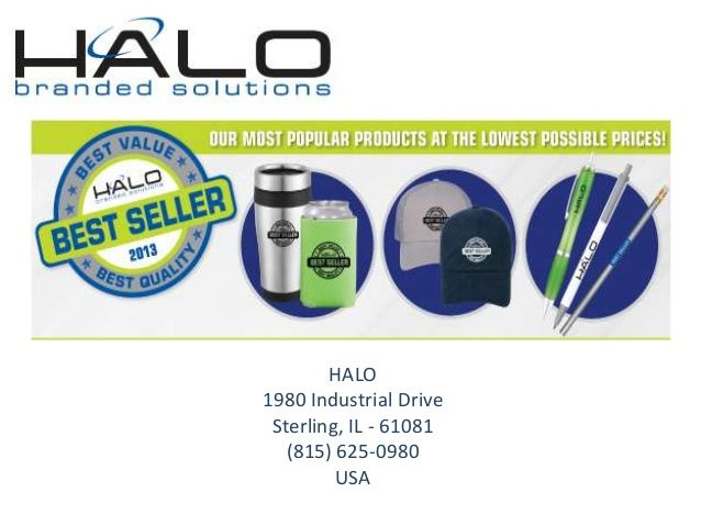HALO1980 Industrial Drive Sterling, IL - 61081   (815) 625-0980         USA