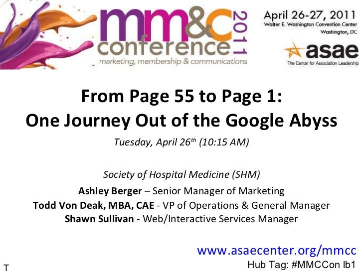 From Page 55 to Page 1: One Journey Out of the Google Abyss Tuesday, April 26 th  (10:15 AM) Society of Hospital Medicine ...