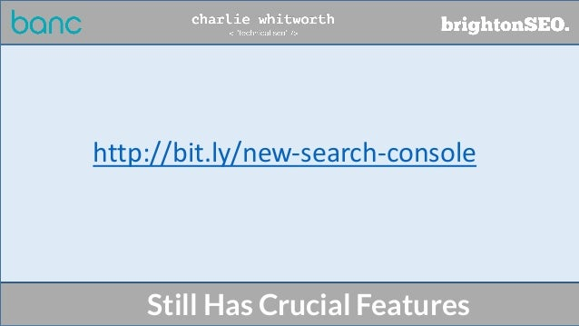 Still Has Crucial Features http://bit.ly/new-search-console