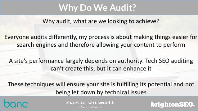 Why audit, what are we looking to achieve? Everyone audits differently, my process is about making things easier for searc...