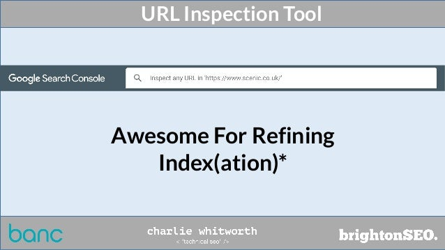 URL Inspection Tool Awesome For Refining Index(ation)*