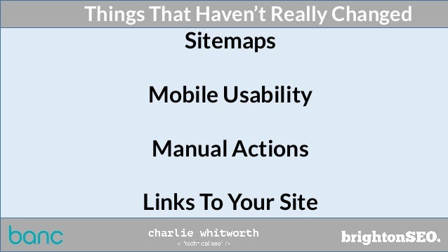 Things That Haven't Really Changed Sitemaps Mobile Usability Manual Actions Links To Your Site