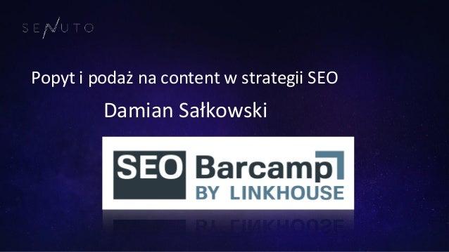 Popyt i podaż na content w strategii SEO Damian Sałkowski