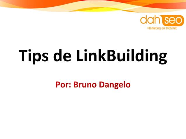 Tips de LinkBuilding Por: Bruno Dangelo