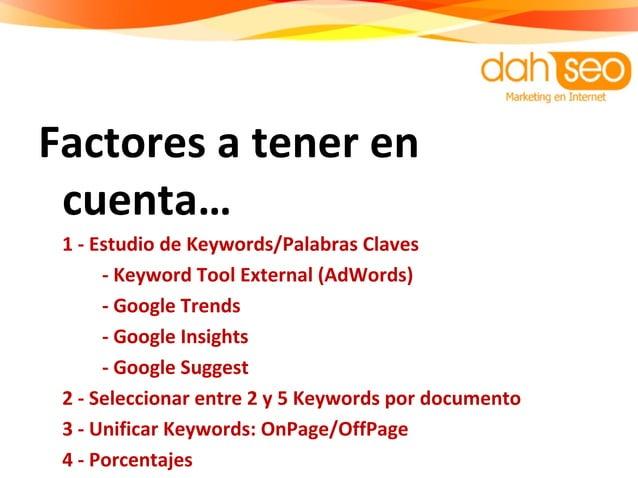 Factores a tener en cuenta… 1 - Estudio de Keywords/Palabras Claves - Keyword Tool External (AdWords) - Google Trends - Go...