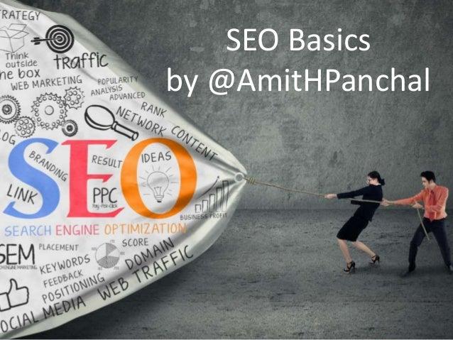 SEO Basics by @AmitHPanchal