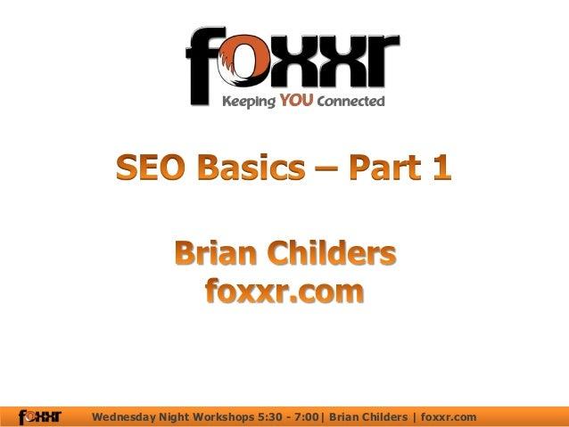 Wednesday Night Workshops 5:30 - 7:00| Brian Childers | foxxr.com