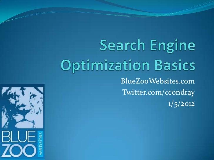 BlueZooWebsites.comTwitter.com/ccondray             1/5/2012