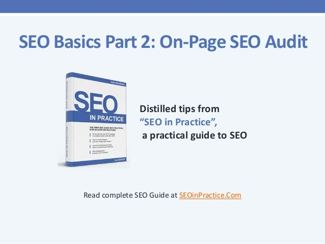 """SEO Basics Part 2: On-Page SEO Audit  Distilled tips from """"SEO in Practice"""", a practical guide to SEO  Read complete SEO G..."""