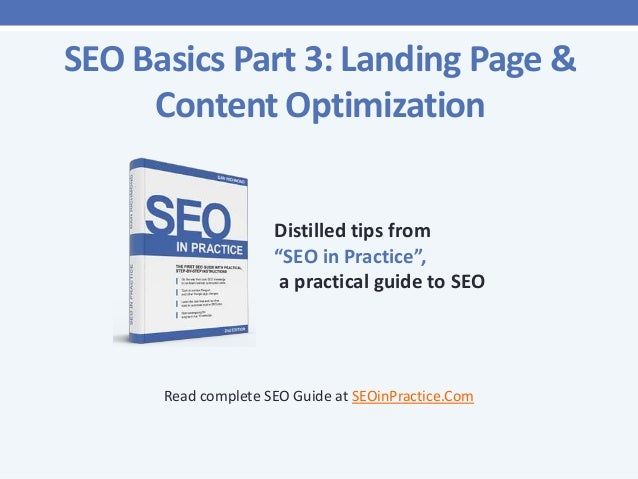 """SEO Basics Part 3: Landing Page & Content Optimization Distilled tips from """"SEO in Practice"""", a practical guide to SEO  Re..."""
