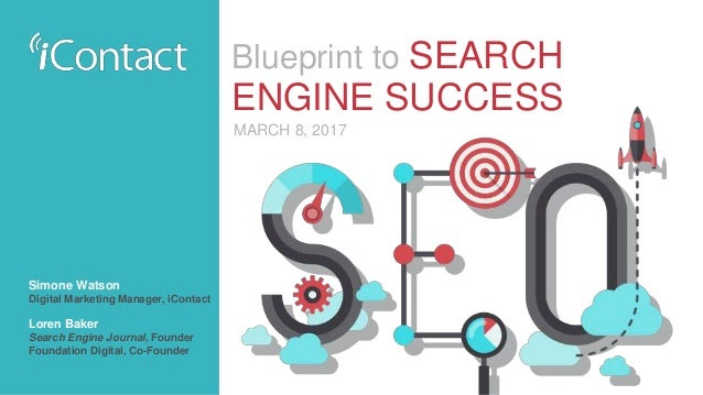 Blueprint to search engine success blueprint to search engine success simone watson digital marketing manager icontact loren baker search engine malvernweather Images