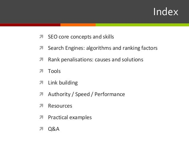 ì SEO core concepts and skills ì Search Engines: algorithms and ranking factors ì Rank penalisations: causes and soluti...