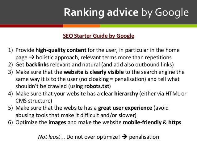 RankingadvicebyGoogle SEOStarterGuidebyGoogle 1) Provide high-qualitycontent for the user, in particular in the ...