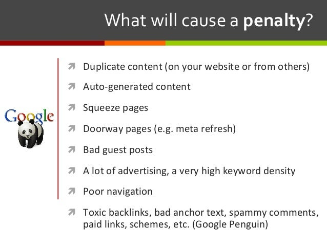 ì Duplicate content (on your website or from others) ì Auto-generated content ì Squeeze pages ì Doorway pages (e.g. me...
