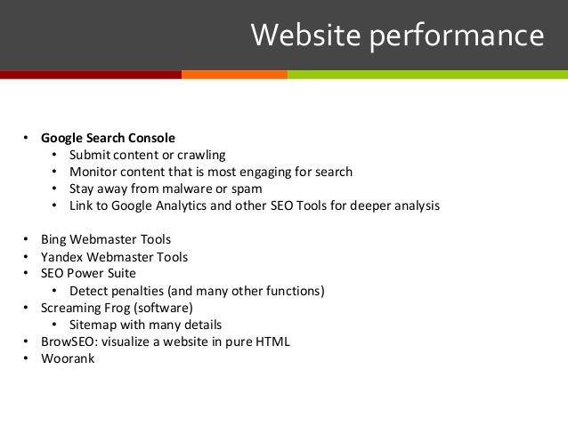 Websiteperformance • GoogleSearchConsole • Submit content or crawling • Monitor content that is most engaging for ...