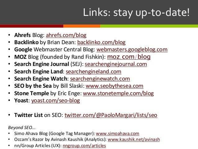 Links:stayup-to-date! • Ahrefs Blog: ahrefs.com/blog • Backlinko by Brian Dean: backlinko.com/blog • Google Webmaste...