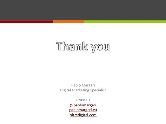 Paolo Margari Digital Marketing Specialist Brussels @paolomargari paolomargari.eu oltredigital.com