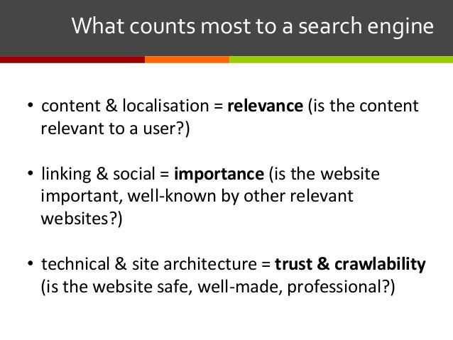 • content & localisation = relevance(is the content relevant to a user?) • linking & social = importance(is the websit...