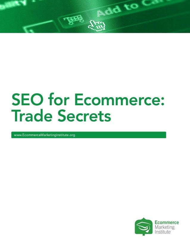 www.EcommerceMarketingInstitute.org  SEO for Ecommerce:  Trade Secrets