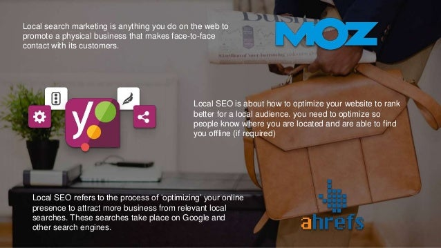 Local search marketing is anything you do on the web to promote a physical business that makes face-to-face contact with i...