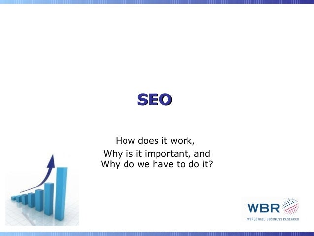 SEO  How does it work,Why is it important, andWhy do we have to do it?