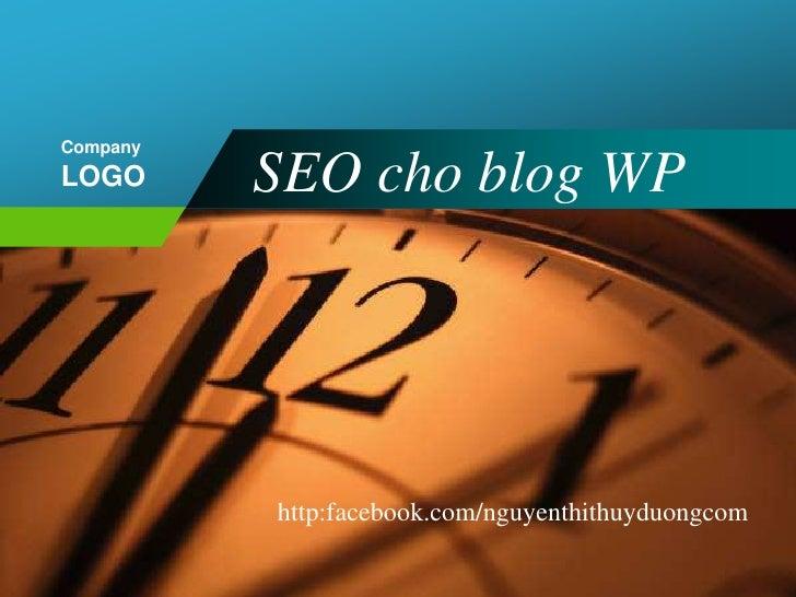 SEO cho blog WP <br />http:facebook.com/nguyenthithuyduongcom<br />