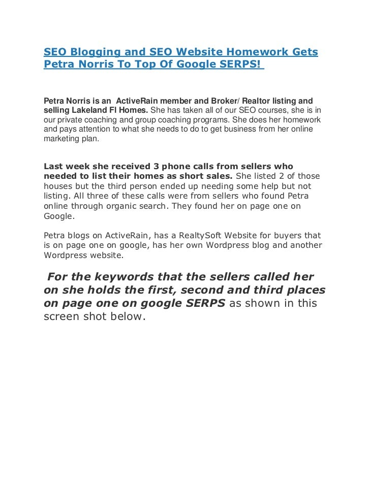 SEO Blogging and SEO Website Homework GetsPetra Norris To Top Of Google SERPS!Petra Norris is an ActiveRain member and Bro...