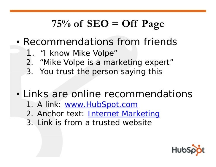 """75% of SEO = Off Page • Recommendations from friends  1.  1 """"I know Mike Volpe""""  2. """"Mike Volpe is a marketing expert""""  3 ..."""
