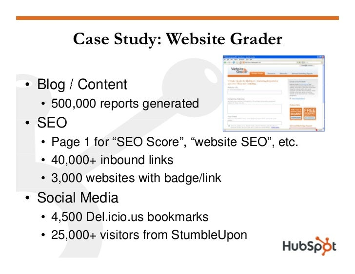 """Case Study: Website Grader  • Blog / Content   • 500,000 reports generated • SEO   • Page 1 for """"SEO Score"""", """"website SEO""""..."""