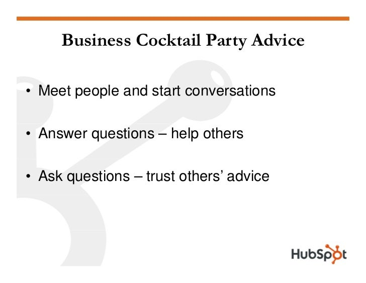 Business Cocktail Party Advice  • Meet people and start con ersations                         conversations  • Answer ques...