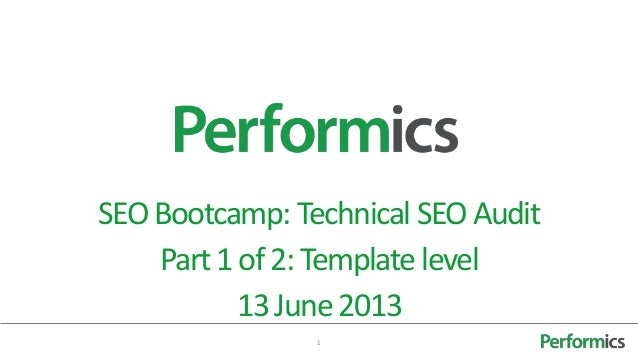 1SEOBootcamp: Technical SEOAuditPart1of2:Template level13June2013