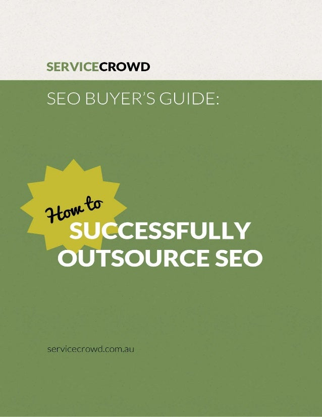 SEO Buyer's Guide: How to Successfully Outsource SEO By ServiceCrowd .com.au 1