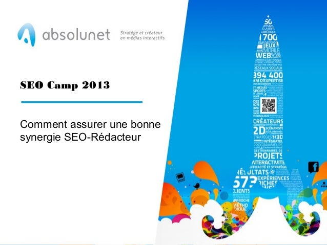 SEO Camp 2013Comment assurer une bonnesynergie SEO-Rédacteur