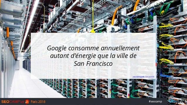 #seocamp Google consomme annuellement autant d'énergie que la ville de San Francisco journaldugeek 12/12/2016