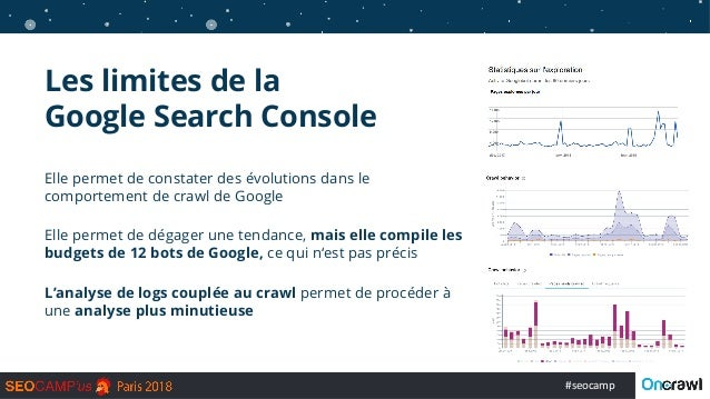 #seocamp Les limites de la Google Search Console Elle permet de constater des évolutions dans le comportement de crawl de ...