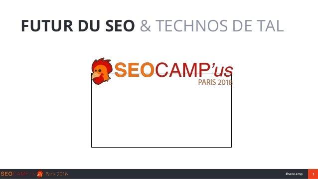1#seocamp FUTUR DU SEO & TECHNOS DE TAL
