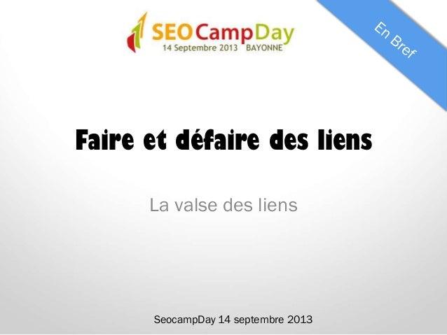 Faire et défaire des liens La valse des liens SeocampDay 14 septembre 2013