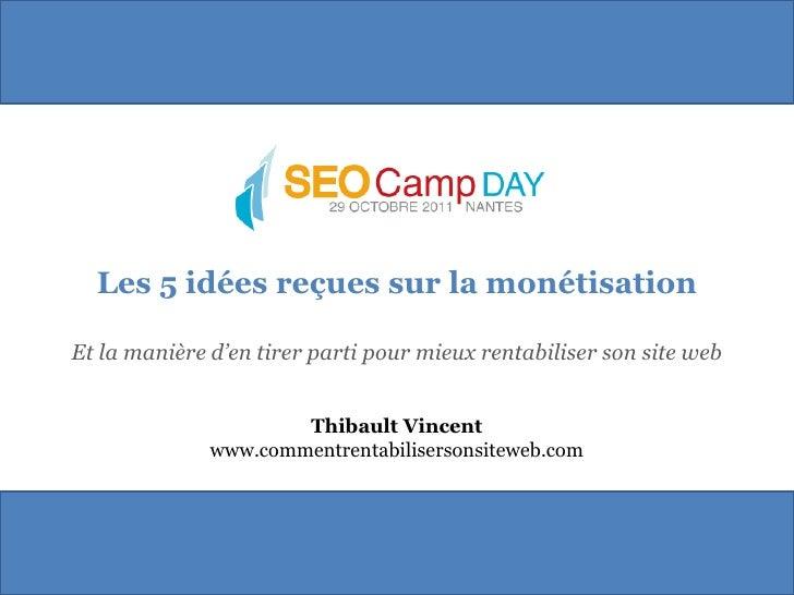 Les 5 idées reçues sur la monétisationEt la manière d'en tirer parti pour mieux rentabiliser son site web                 ...