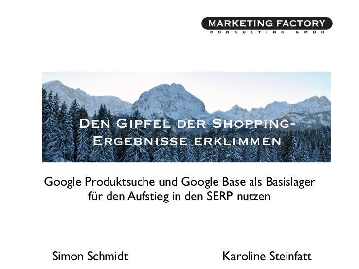 Den Gipfel der Shopping-       Ergebnisse erklimmenGoogle Produktsuche und Google Base als Basislager        für den Aufst...