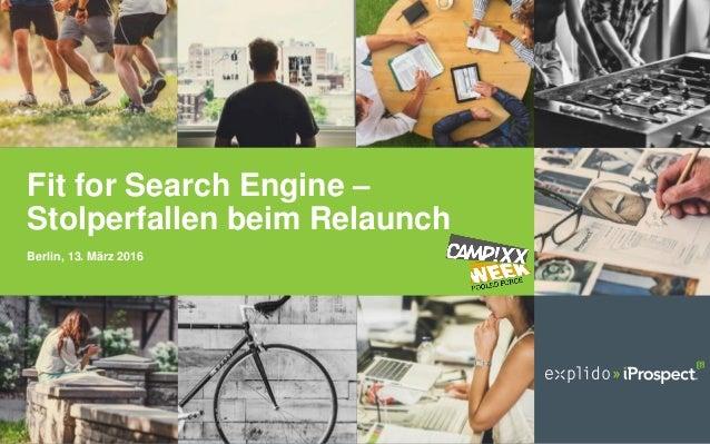 Fit for Search Engine – Stolperfallen beim Relaunch Berlin, 13. März 2016