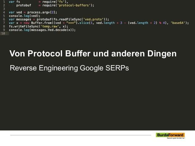 Von Protocol Buffer und anderen Dingen Reverse Engineering Google SERPs